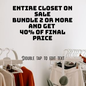 Bundle 2 or more items get 40% of entire closet